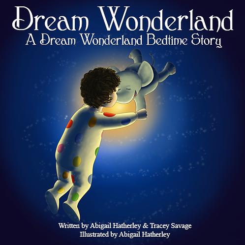 Dream Wonderland: A Dream Wonderland Bedtime Story - Paperback