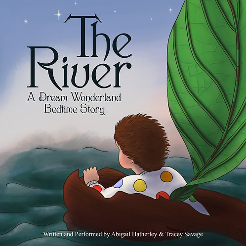 The River: A Dream Wonderland Bedtime Story - Paperback