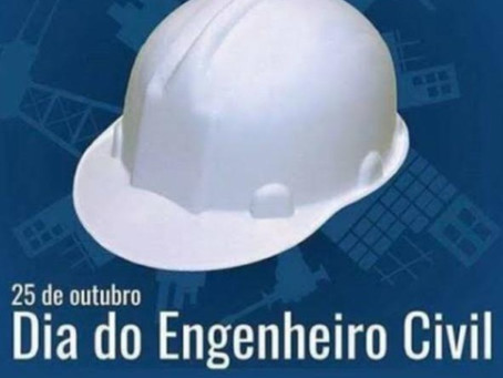 Dia 25 de Outubro - Dia do Engenheiro Civil