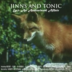 Jinns and Tonic [Ep.1: An Audiovisual Affair]