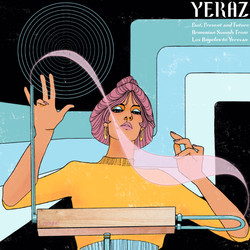 YERAZ [Past, Present and Future Armenian Sounds From Los Angeles To Yerevan]