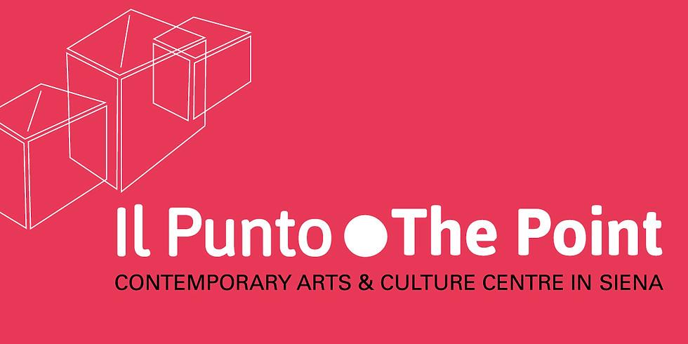 OPEN DAY - Inaugurazione di Il Punto/The Point a Siena