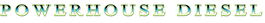 PowerHouseDiesel GREEN outlineTEXT web 7
