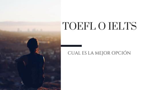 ToeFL o IELTS