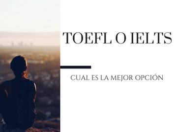TOEFL vs. IELTS: ¿Cuál es más conveniente para ti?