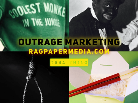 Outrage Marketing: Issa Thing