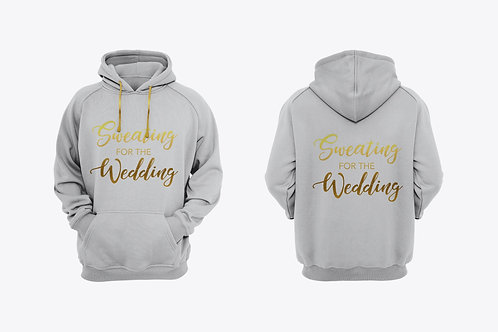 """Sweating for the Wedding"" Hoodie"