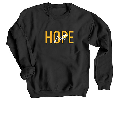 Just Hope Sweatshirt