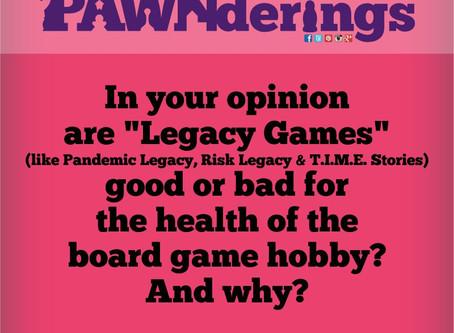 #PAWNderings - Legacy Games