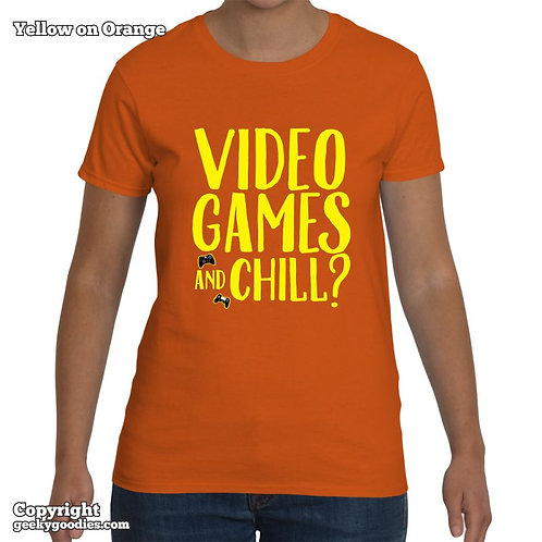 Video Games and Chill? Women's Tshirt