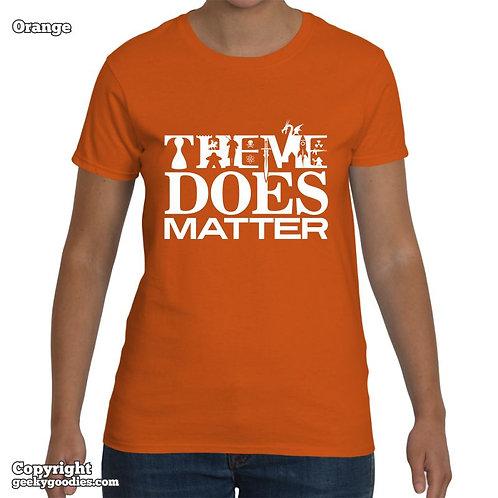 Theme DOES Matter LadiesT-shirt