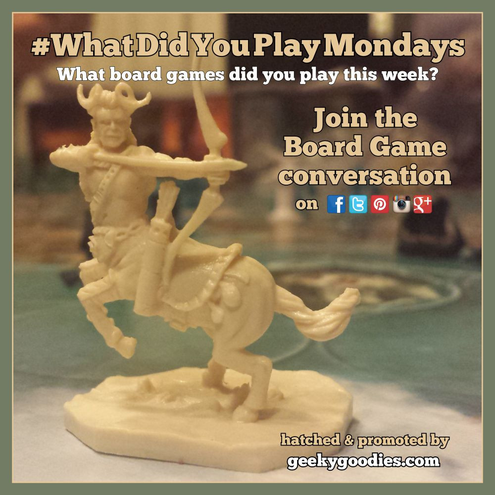 #WhatDidYouPlayMondays | What board games did you play this week?  | Geeky Goodies