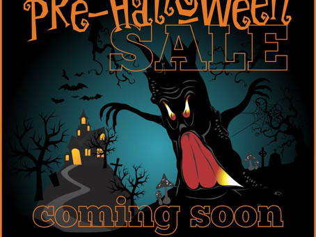 Pre-Halloween Sale - Coming Soon!