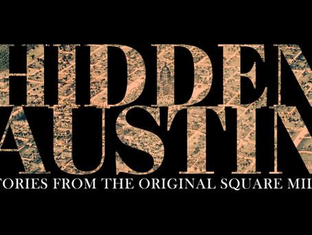 Hidden Austin: Stories from the Original Square Mile