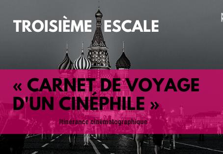 Carnet de voyage d'un cinéphile TROISIÈME ESCALE