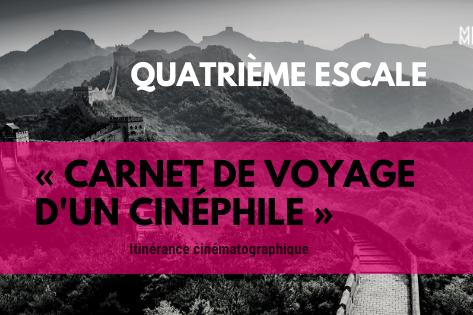 Carnet de voyage d'un cinéphile QUATRIÈME ESCALE