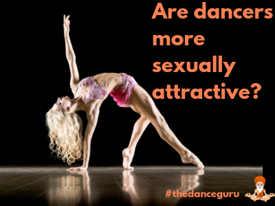 Are dancers more sexually attractive?
