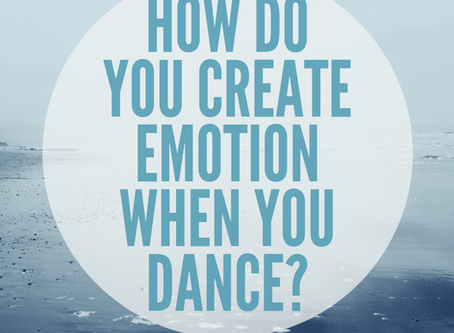 How do you create emotion when you dance?