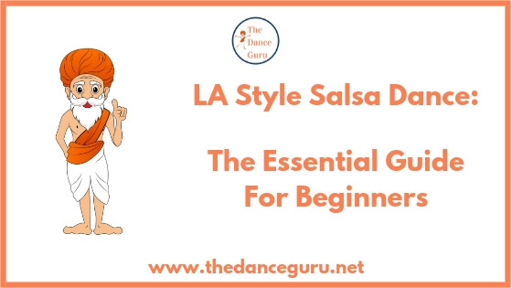 The Dance Guru Presenting LA Style Salsa Dance The Essential Guide for Beginners