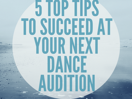 5 Top tips to help you succeed at your next dance audition