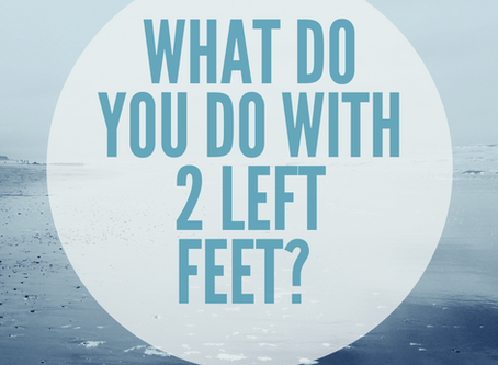 What do you do with 2 left feet?