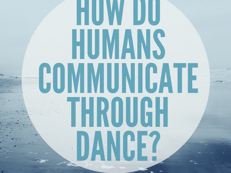 How do humans communicate through dance?