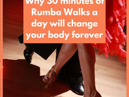 Why 30 minutes of Rumba Walks a day will change your body forever [Article]