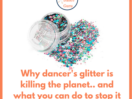 Why dancer's glitter is killing the planet, and what you can do to stop it