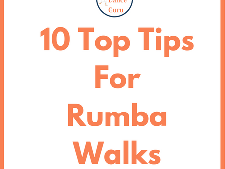 10 Top Tips for the Forward Rumba Walks