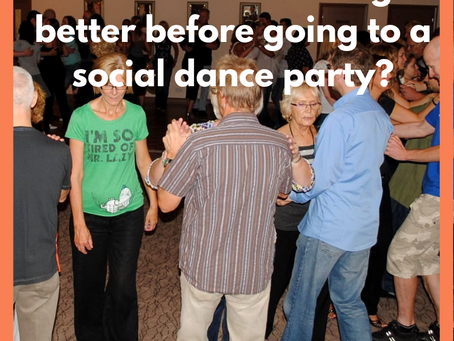 Should I wait until I get better before going to a social dance party?