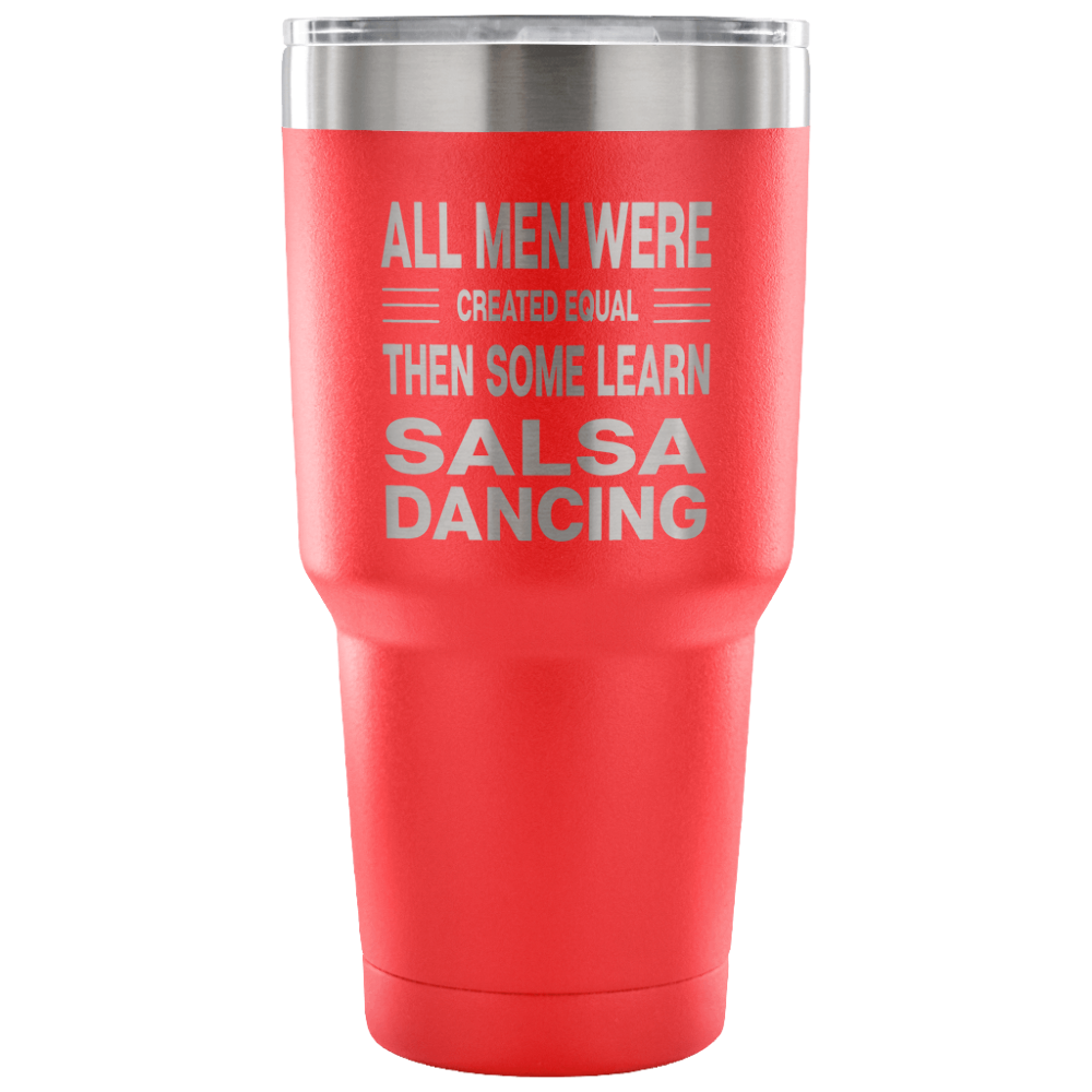 "Red Travel Mug with caption ""All men were created equal then some learn salsa dancing"""