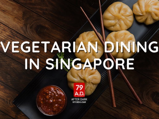 DINING OUT FOR VEGETARIANS IN SINGAPORE