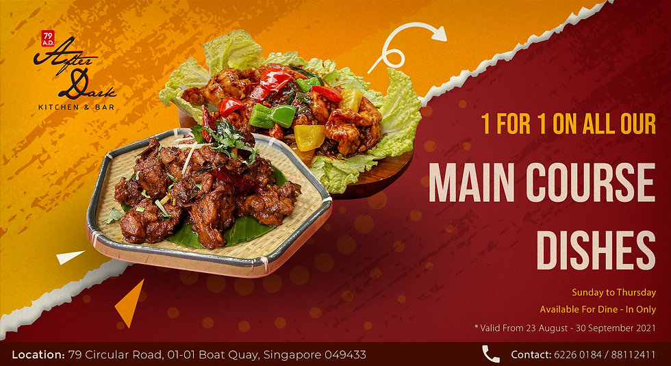 1 for 1 on Main Course at 79 After Dark, Singapore
