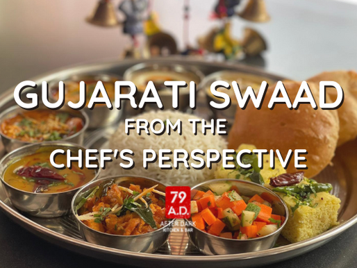 GUJARATI SWAAD - FROM THE CHEF'S PERSPECTIVE