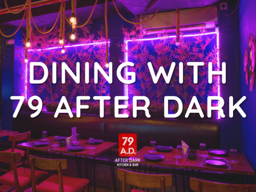 EVERYTHING YOU NEED TO KNOW ABOUT DINING WITH 79 AFTER DARK