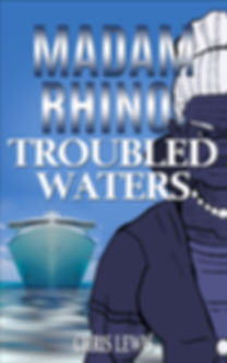Chris_lewis _Madam Rhino Troubled Waters