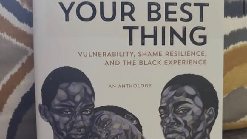 You Are Your Best Thing: Vulnerability, Shame Resilience, and the Black Experien