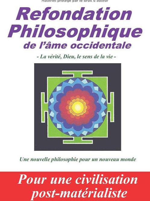 REFONDATION PHILOSOPHIQUE DE L'AME OCCIDENTALE