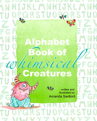 ALPHABET BOOK OF WHIMSICAL CREATURES