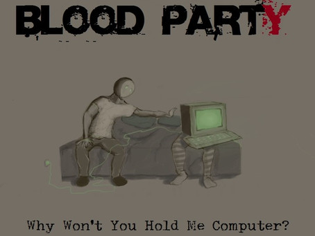 CSBR Review. Blood Party - Why Won't You Hold Me Computer? (2016, s/r)