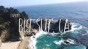 EXPLORE: Big Sur, CA