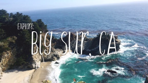 EXPLORE: Big Sur, CA