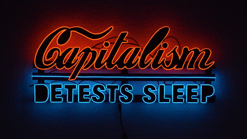 Capitalism detests sleep