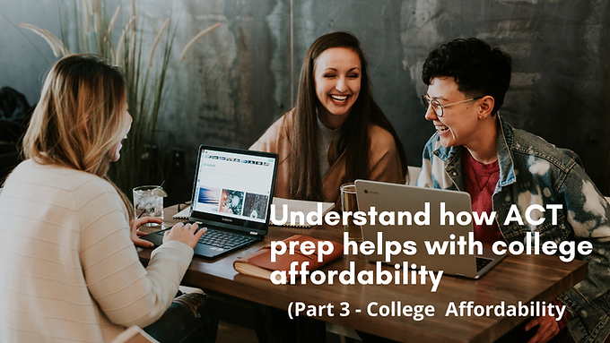 How an ACT prep course can help you reduce the cost of college