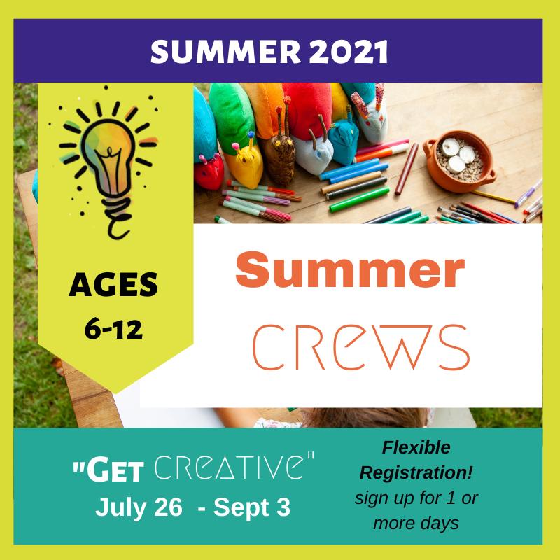 "Summer 2021: ""Get Creative!"" CREWs"