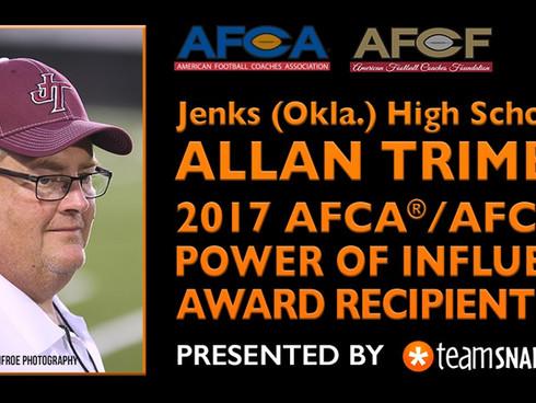 Head Coach, Allan Trimble has been named the recipient of the 2017 AFCA Power of Influence Award pre