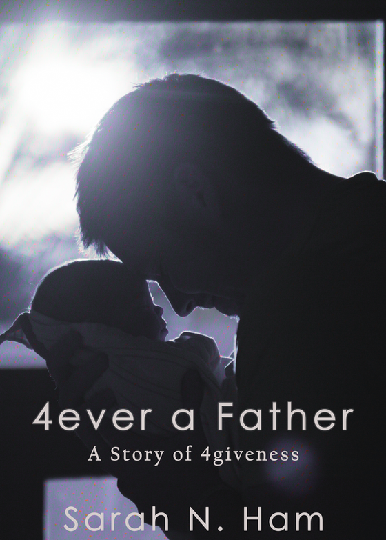 Kindle Freebie Promotion: 4ever a Father (Book 2 in 4giveness Series)