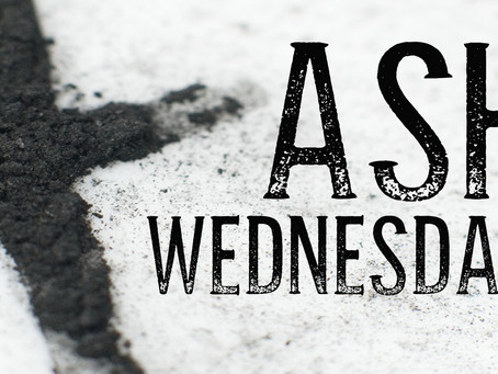Why We Have Lent (Ash Wednesday)