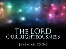 The Lord Jesus is Our Righteousness
