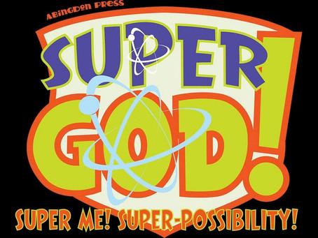 VBS 2018: Super God! Super Me! Super Possibility!